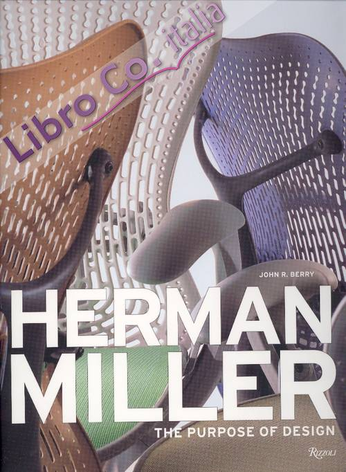 Herman Miller. The purpose of design