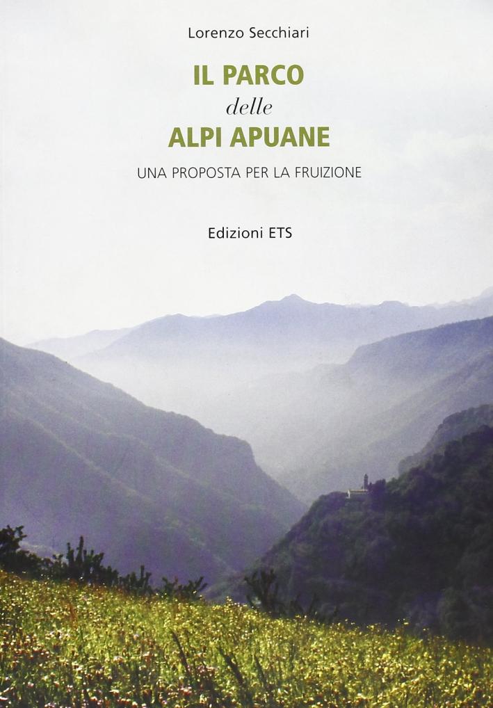 Il parco delle Alpi Apuane. Una proposta per la fruizione. Con CD-ROM