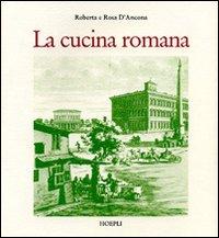 La cucina romana. Ediz. illustrata