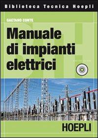 Manuale di impianti elettrici. Con CD-ROM