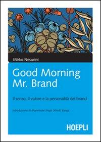 Good morning Mr. Brand. Il senso, il valore e la personalità del brand