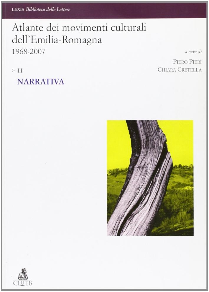Atlante dei movimenti culturali contemporanei dell'Emilia-Romagna. 1968-2007. Vol. 2: Narrativa