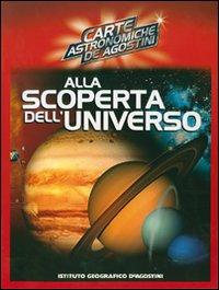Alla scoperta dell'universo. Ediz. illustrata