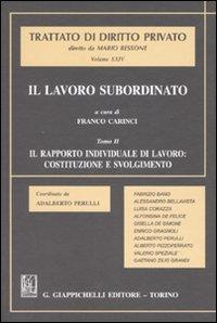 Il lavoro subordinato. Vol. 2: Il rapporto individuale di lavoro: costituzione e svolgimento