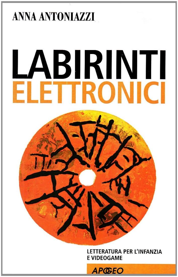 Labirinti elettronici. Letteratura per l'infanzia e videogame