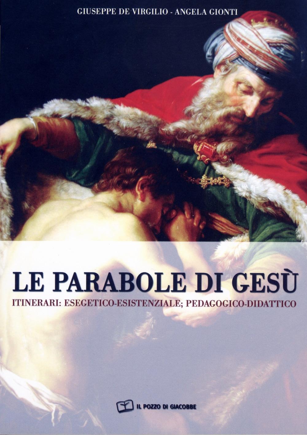 Le parabole di Gesù. Itinerari: esegetico-esistenziale; pedagogico-didattico