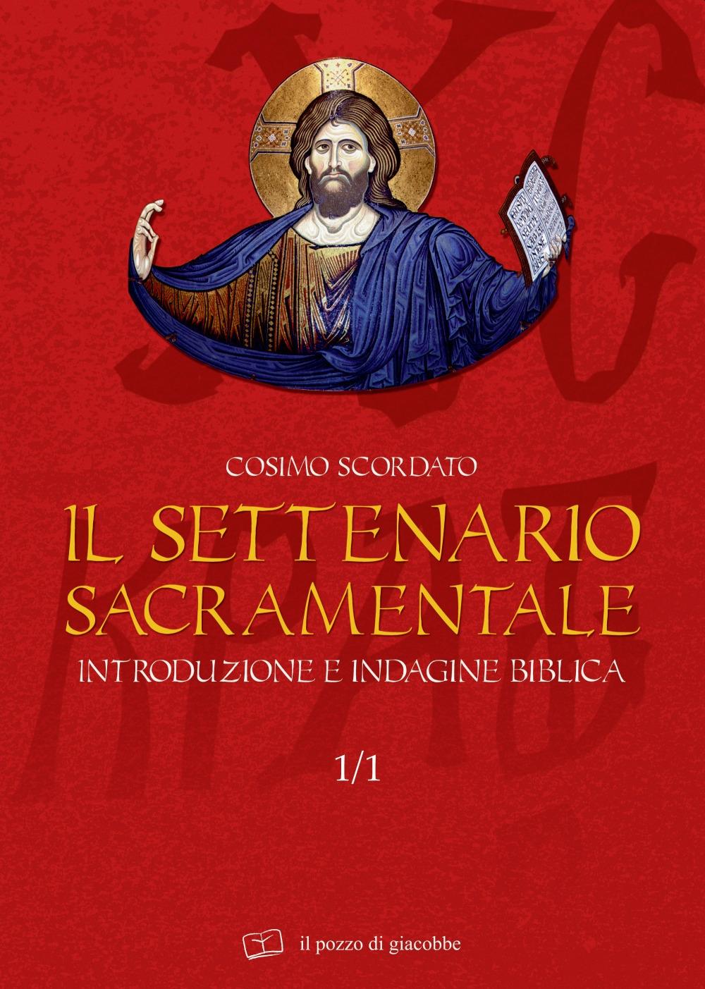 Il settenario sacramentale. Vol. 1/1: Introduzione e indagine biblica