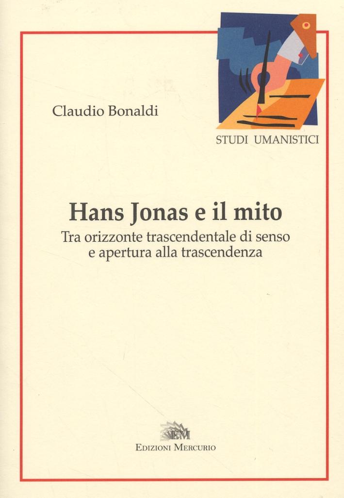 Hans Jonas e il mito. Tra orizzonte trascendentale di senso e apertura alla trascendenza
