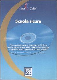 Scuola sicura. Con CD-ROM