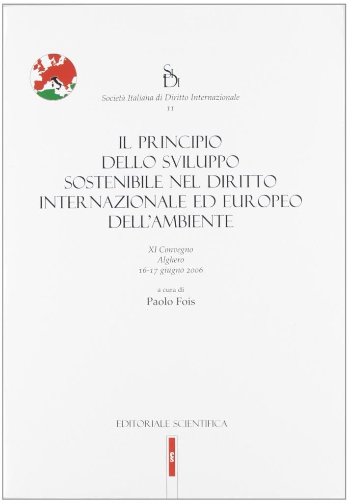 Il principio dello sviluppo sostenibile nel diritto internazionale ed europeo dell'ambiente