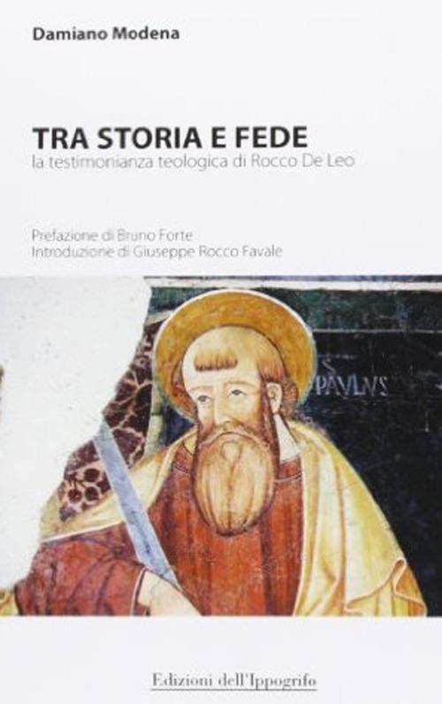 Tra storia e fede. La testimonianza teologica di Rocco De Leo