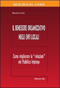 Il benessere organizzativo negli enti locali. Come migliorare le relazioni nel pubblico impiego