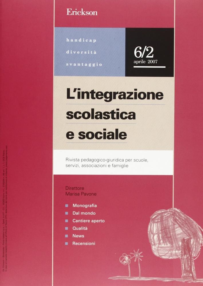 L'integrazione scolastica e sociale. Rivista pedagogico-giuridica per scuole, servizi, associazioni e famiglie (2007). Vol. 2