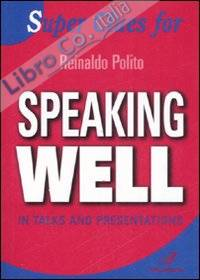 Super Clues for speaking well in talks and presentations