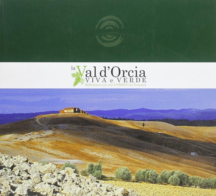 La val d'Orcia viva e verde. Riflessioni sui siti Unesco in Toscana