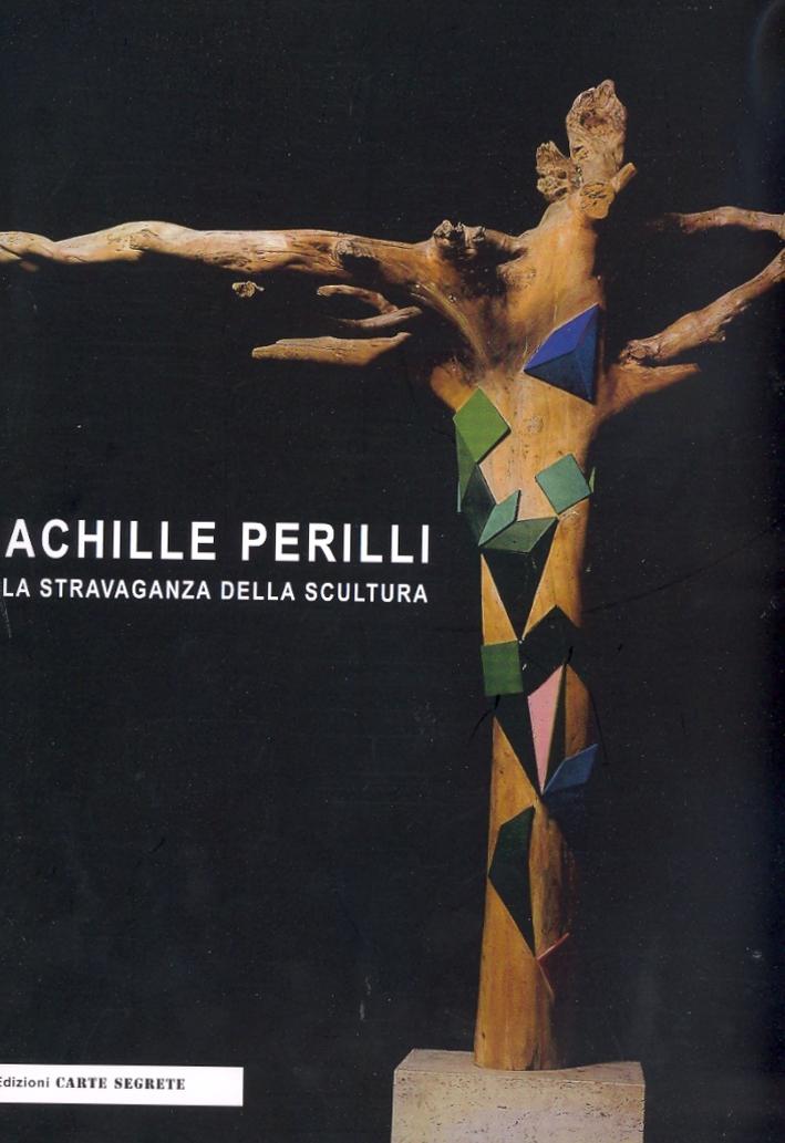Achille Perilli. La Stravaganza della scultura