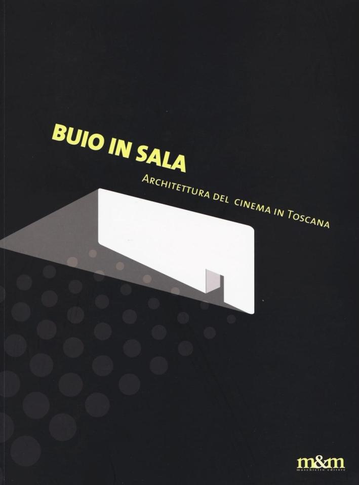 Buio in Sala. Architettura del Cinema in Toscana