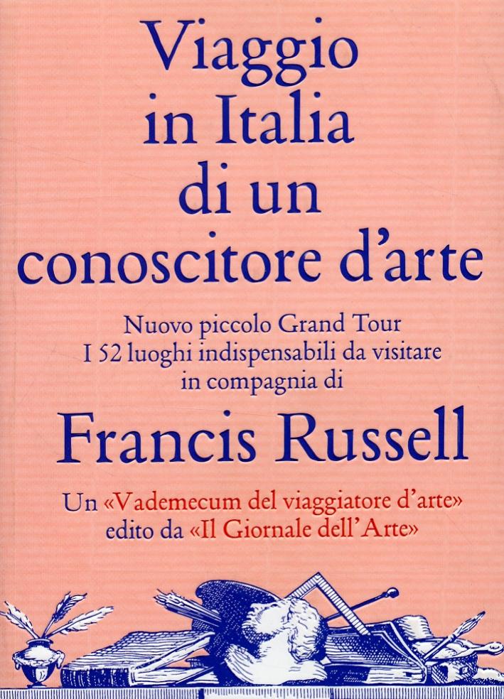 Viaggio in Italia di un Conoscitore d'Arte. Nuovo Piccolo Grand Tour