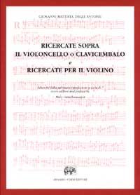 Ricercate sopra il violoncello o clavicembalo e ricercate per il violino