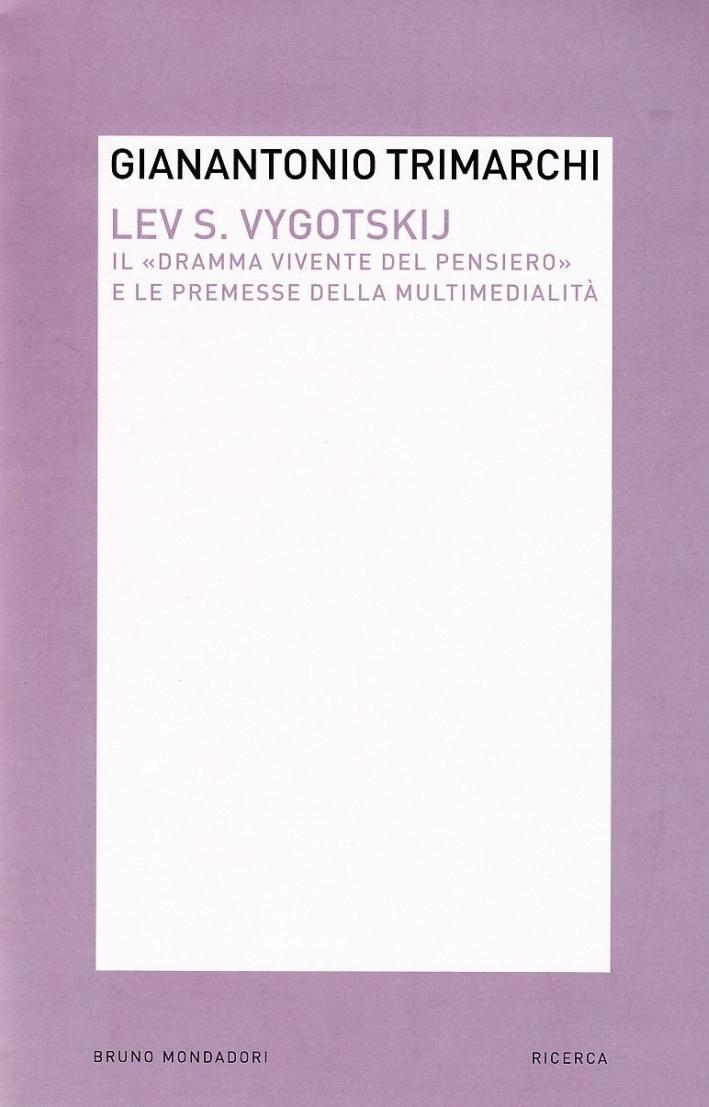 Lev S. Vygotskij. Il «dramma vivente del pensiero» e le premesse della multimedialità