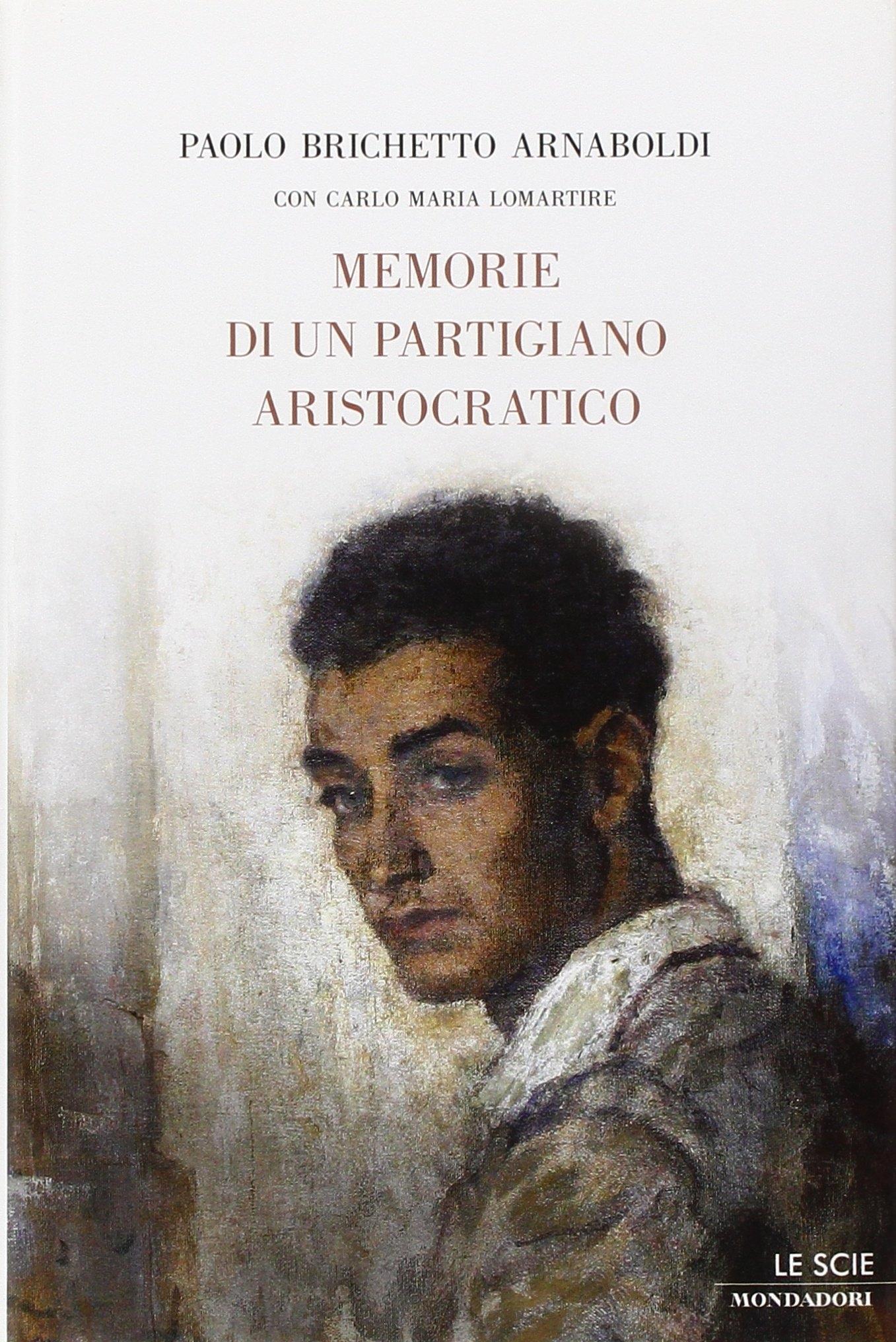 Memorie di un partigiano aristocratico