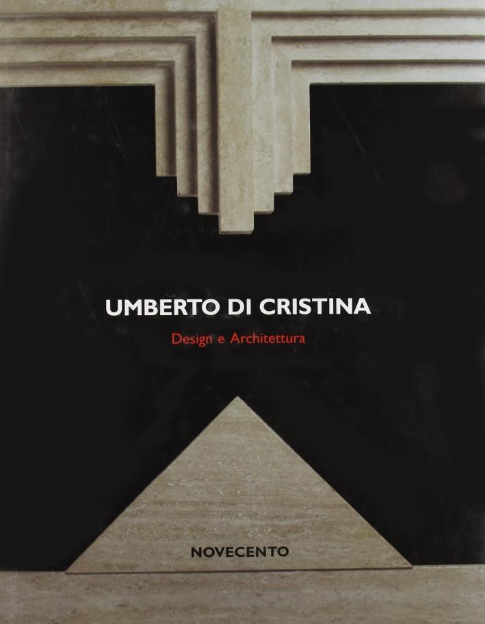 Umberto di Cristina. Design e Architettura