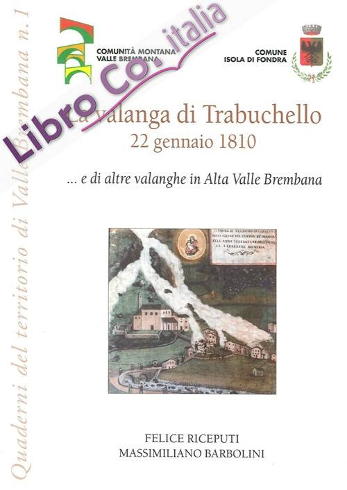 La valanga di Trabuchello. 22 gennaio 1810... e di altre valanghe in alta valle Brembana