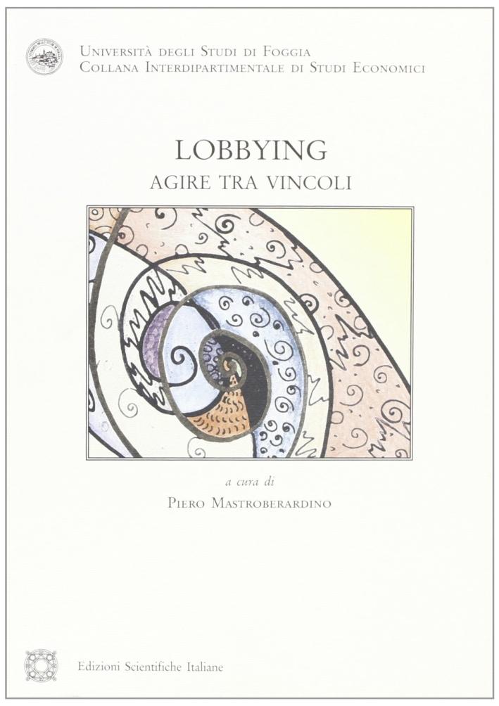 Lobbying. Agire tra vincoli