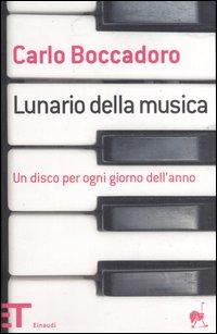 Lunario della musica. Un disco per ogni giorno dell'anno