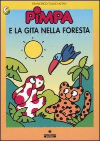 Pimpa e la gita nella foresta. Ediz. illustrata