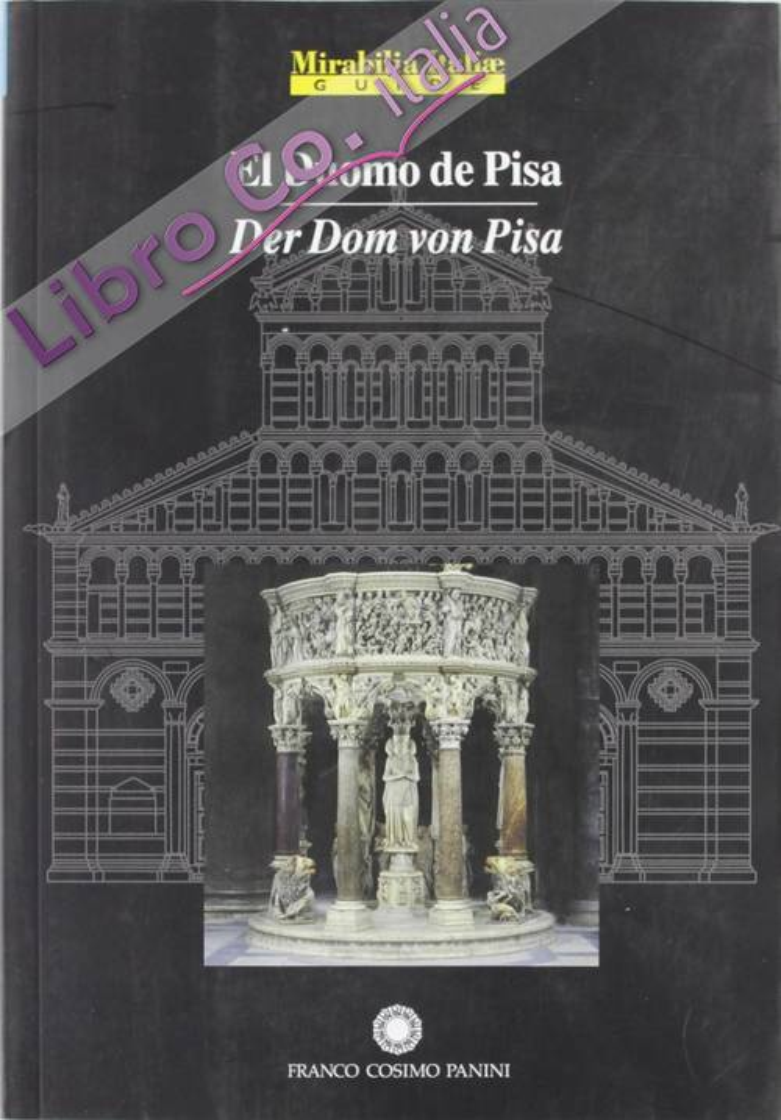 El Duomo de Pisa-Der Dom von Pisa. Ediz. illustrata