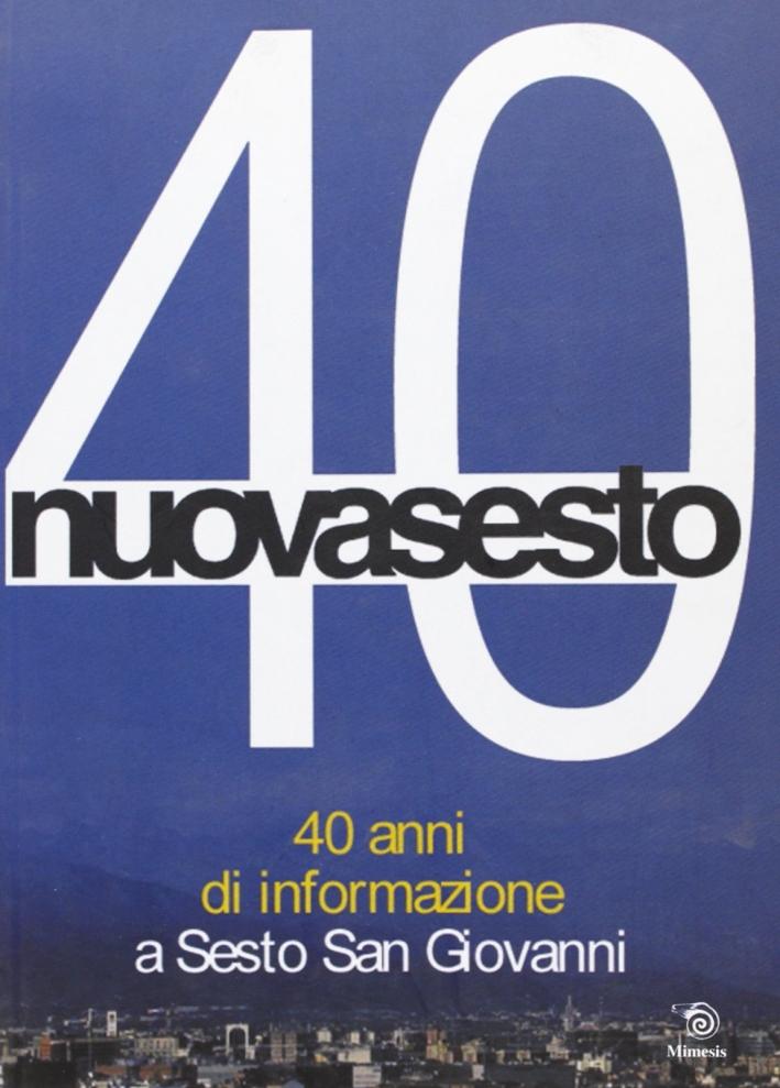 Nuovasesto 40. 40 anni di informazione a Sesto San Giovanni