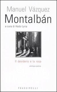 Il desiderio e la rosa. Testo spagnolo a fronte