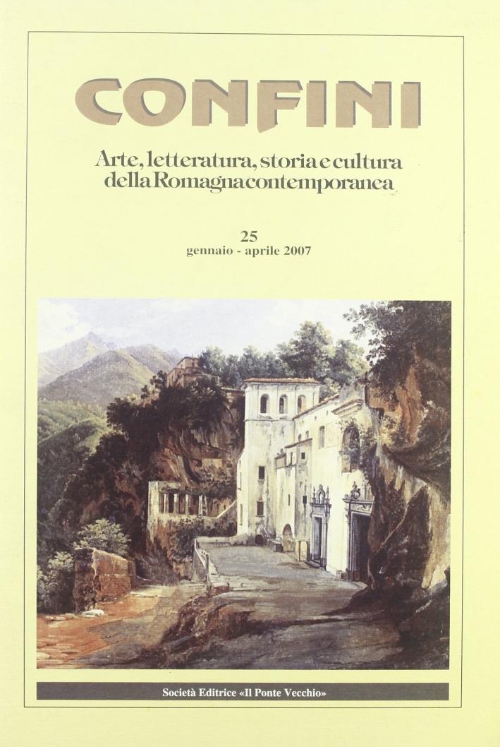 Confini. Arte e letteratura, storia e cultura della Romagna contemporanea. Vol. 25