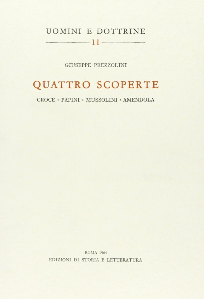 Quattro scoperte: Croce, Papini, Mussolini, Amendola