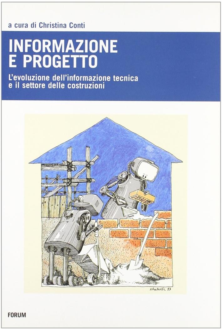 Informazione e progetto. L'evoluzione dell'informazione tecnica e l'indotto delle costruzioni