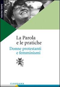 La Parola e le pratiche. Donne protestanti e femminismi
