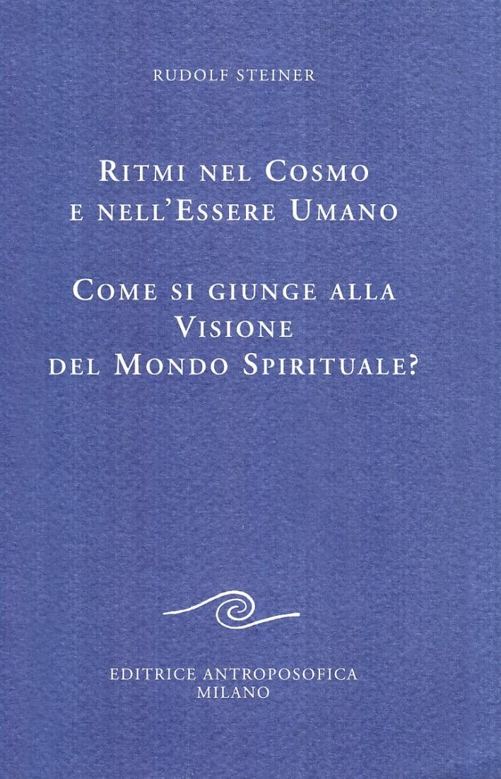 Ritmi nel cosmo e nell'essere umano. Come si giunge alla visione spirituale?