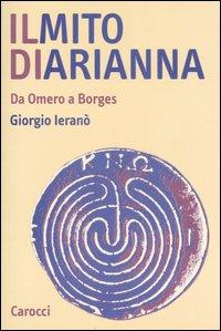 Il mito di Arianna. Da Omero a Borges