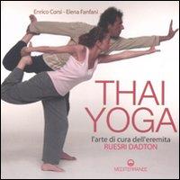 Thai yoga. L'arte di cura dell'eremita.