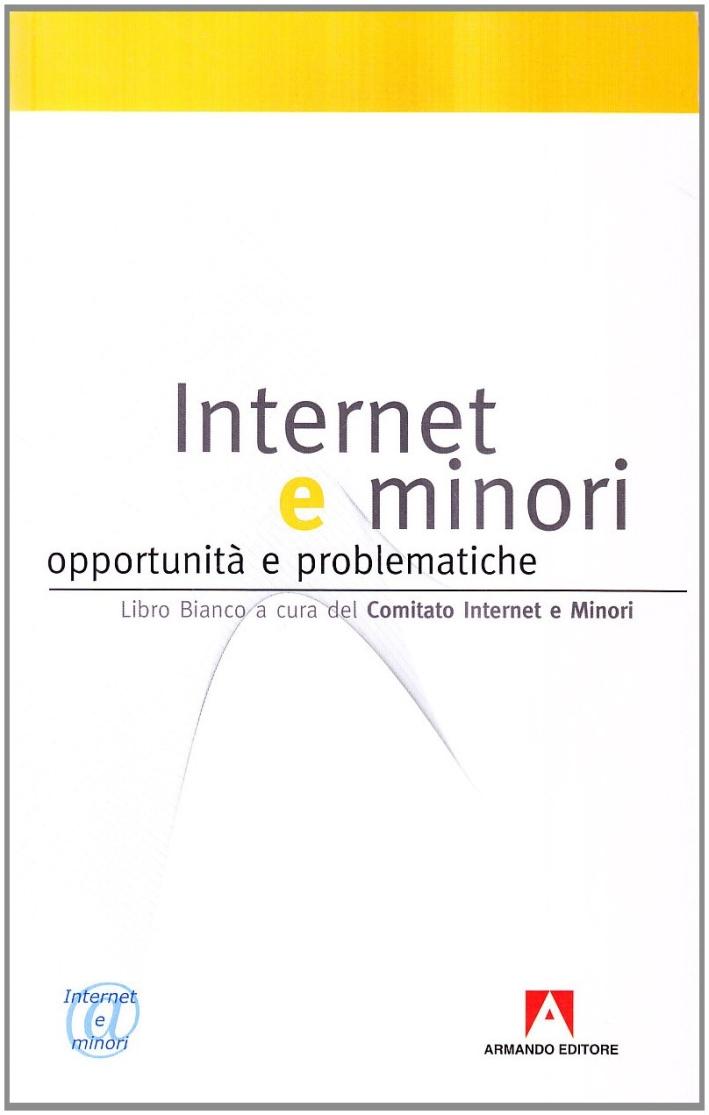 Internet e minori. Libro bianco