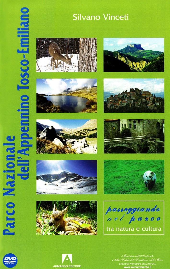 Parco nazionale dell'Appennino tosco-emiliano. Con DVD