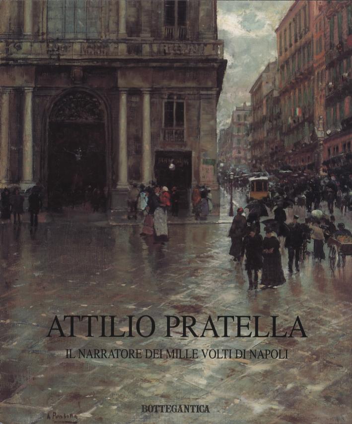 Attilio Pratella. Il narratore dei mille volti di Napoli