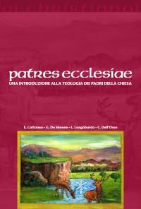 Patres ecclesiae. Una introduzione alla teologia dei padri della chiesa