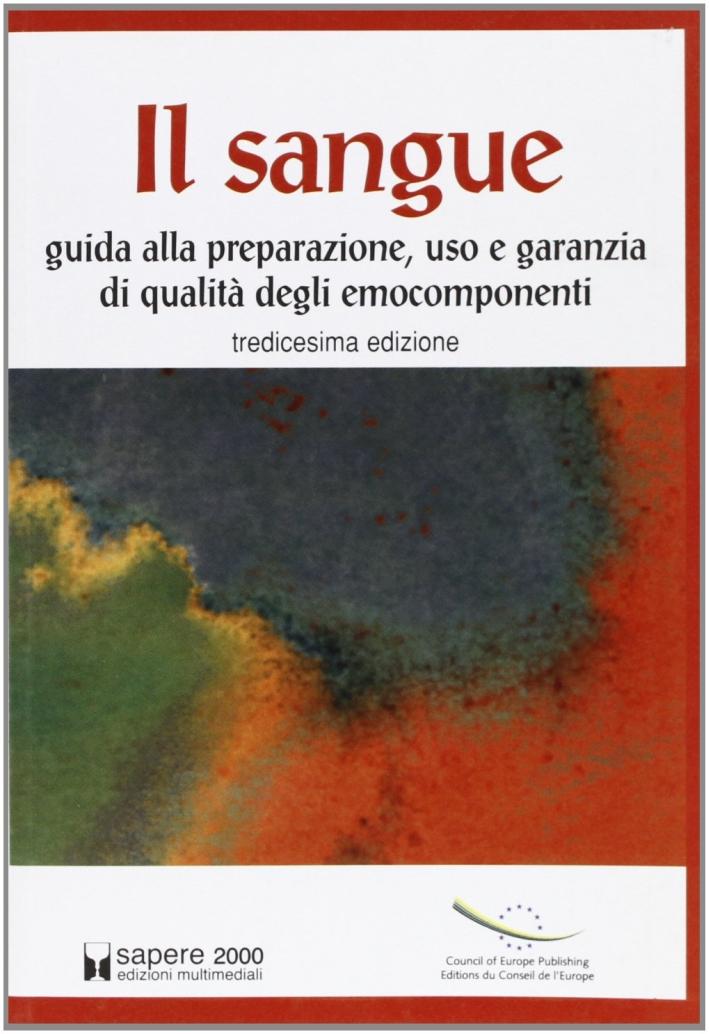 Il sangue. Guida alla preparazione, uso e garanzia di qualità degli emocomponenti