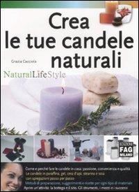 Crea le tue candele naturali. Ediz. illustrata