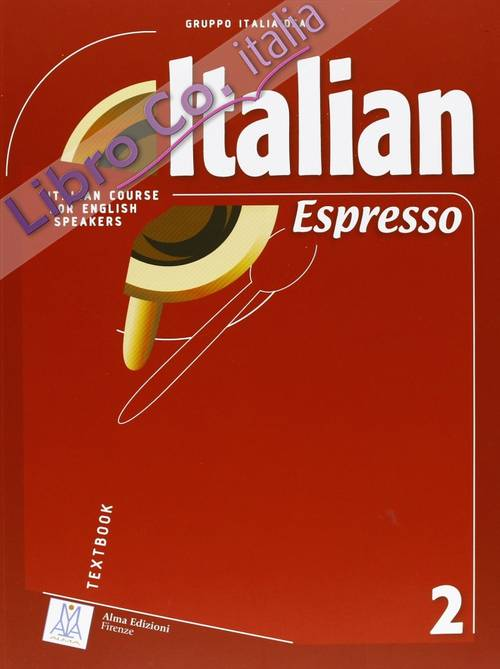 Italian espresso. Italian course for english speakers. Libro dello studente. Vol. 2