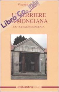 Le Ferriere di Mongiana. Un'occasione mancata