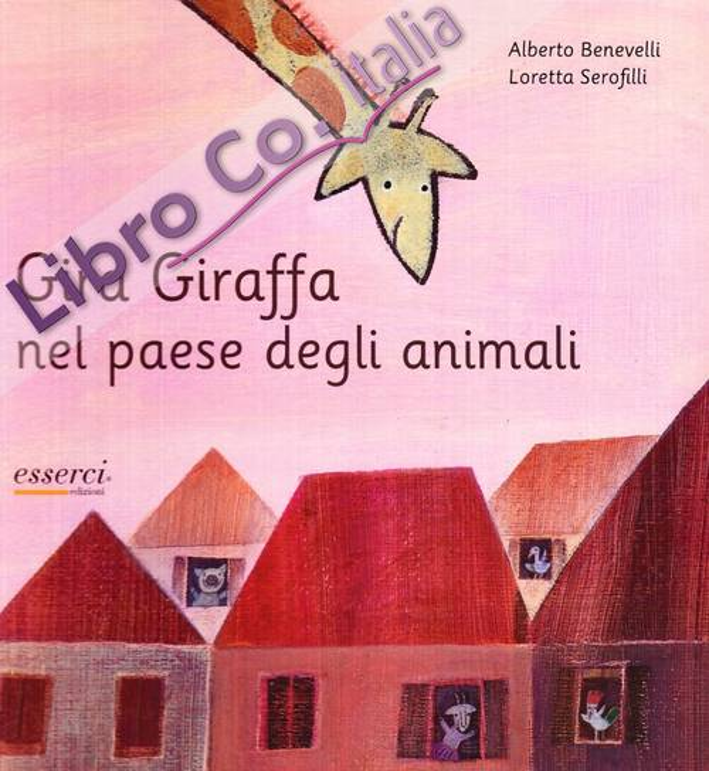 Gira Giraffa nel paese degli animali. Ediz. illustrata