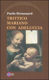 Trittico Mariano con Adeluccia
